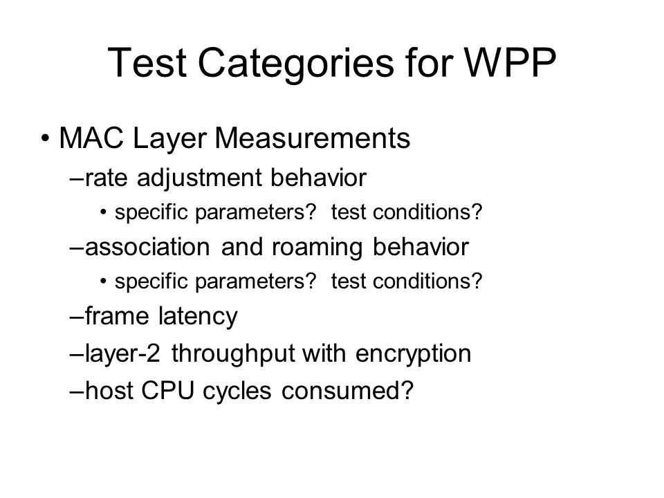Test Categories for WPP MAC Layer Measurements –rate adjustment behavior specific parameters.