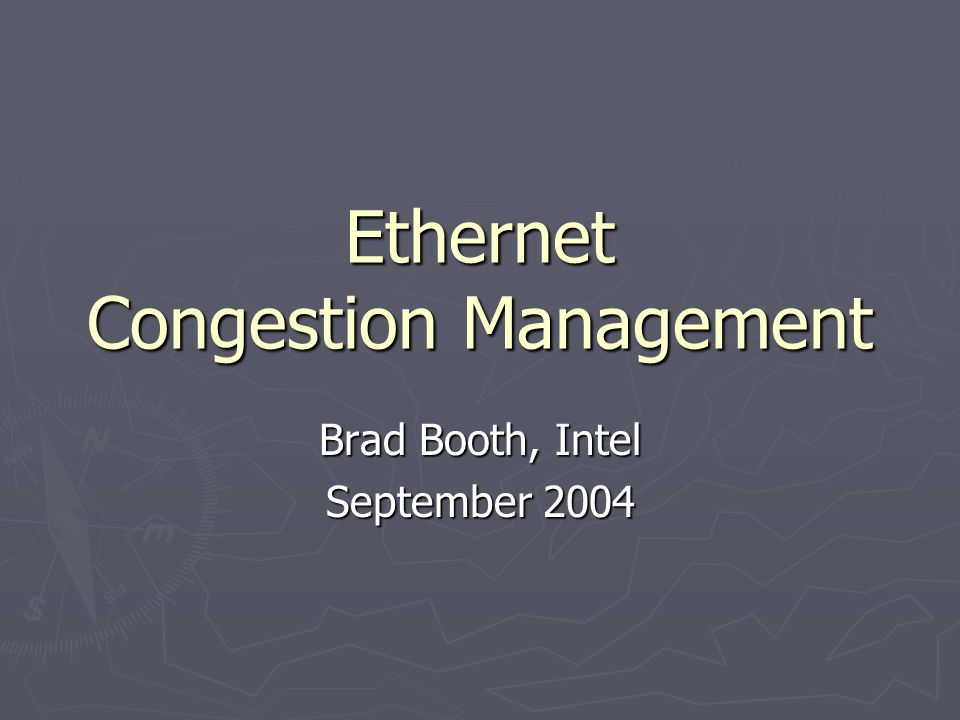 Ethernet Congestion Management Brad Booth, Intel September 2004