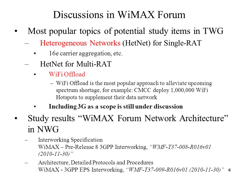 Discussions in WiMAX Forum Most popular topics of potential study items in TWG – Heterogeneous Networks (HetNet) for Single-RAT 16e carrier aggregation, etc.