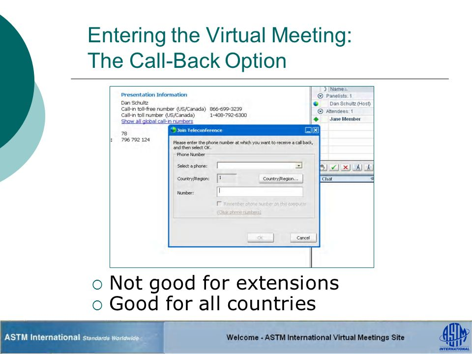Entering the Virtual Meeting: The Call-Back Option Not good for extensions Good for all countries