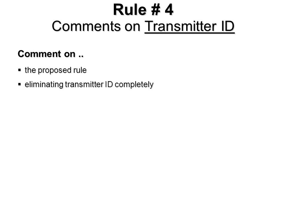 Rule # 4 Comments on Transmitter ID Comment on..
