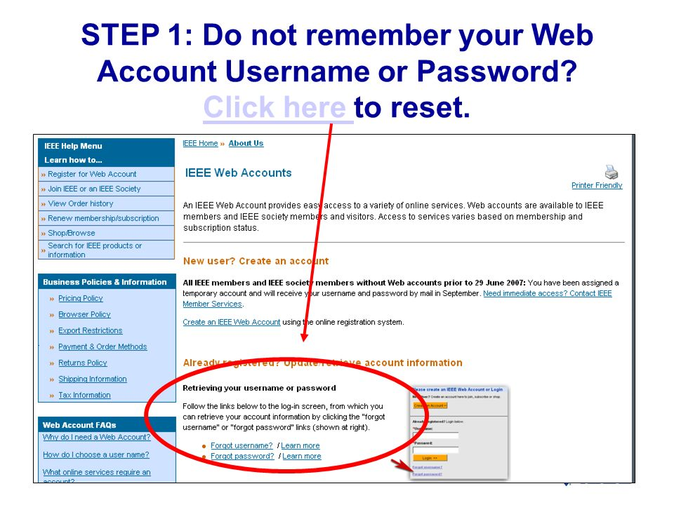 STEP 1: Do not remember your Web Account Username or Password Click here to reset. Click here