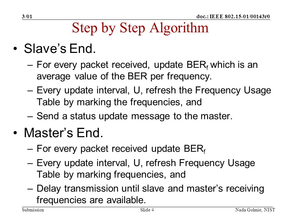doc.: IEEE 802.15-01/00143r0 Submission 3/01 Nada Golmie, NISTSlide 4 Step by Step Algorithm Slaves End.