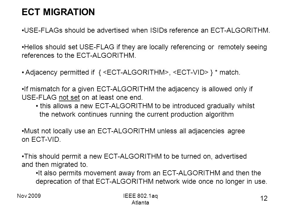 Nov 2009IEEE 802.1aq Atlanta ECT MIGRATION USE-FLAGs should be advertised when ISIDs reference an ECT-ALGORITHM.
