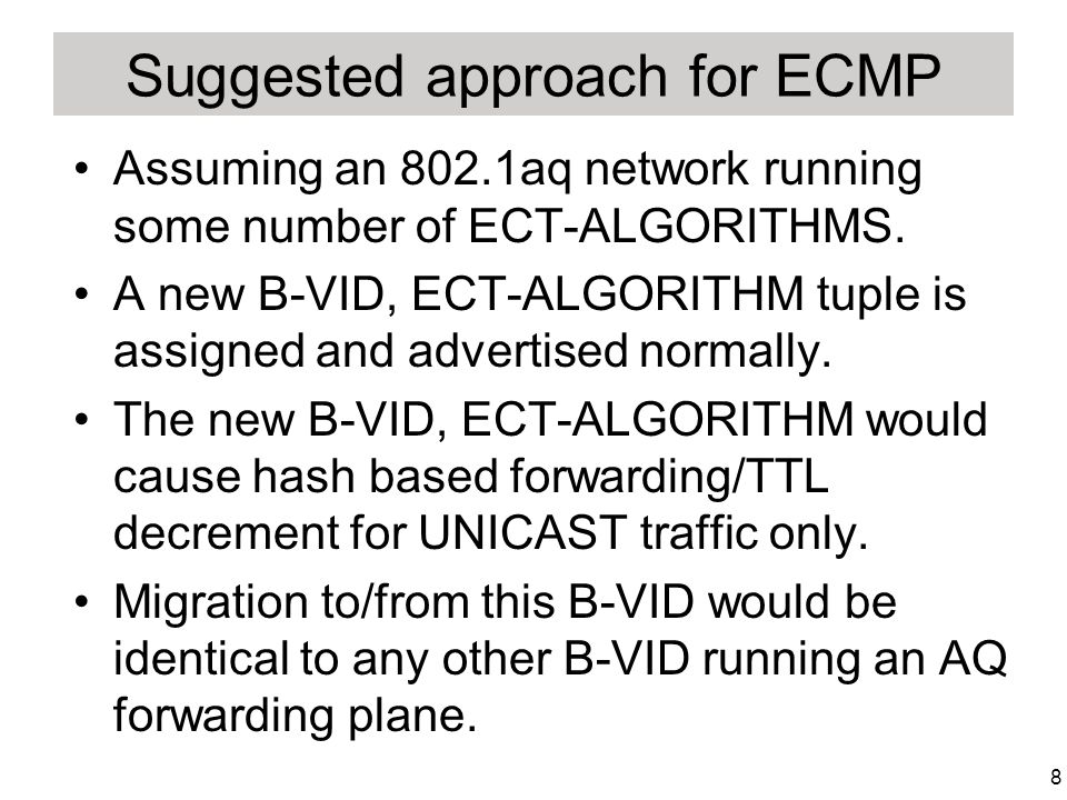 8 Suggested approach for ECMP Assuming an 802.1aq network running some number of ECT-ALGORITHMS.