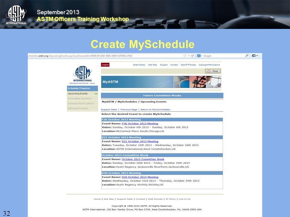 September 2013 ASTM Officers Training Workshop September 2013 ASTM Officers Training Workshop Create MySchedule 32