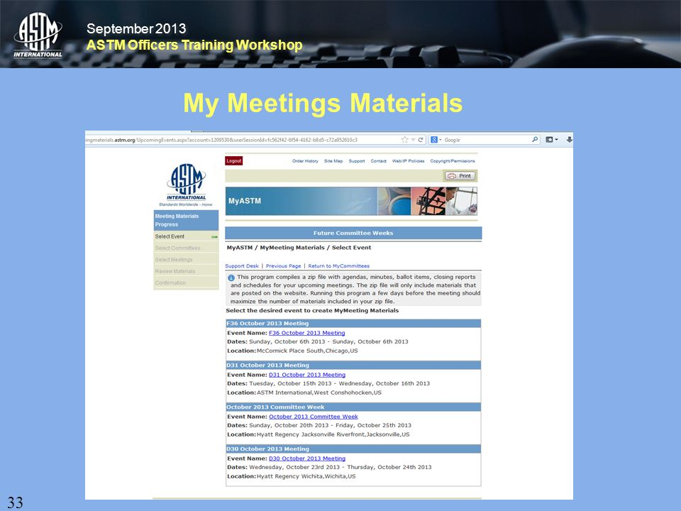 September 2013 ASTM Officers Training Workshop September 2013 ASTM Officers Training Workshop My Meetings Materials 33