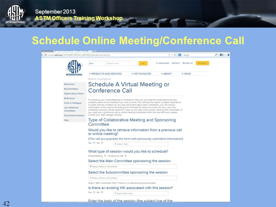 September 2013 ASTM Officers Training Workshop September 2013 ASTM Officers Training Workshop Schedule Online Meeting/Conference Call 42