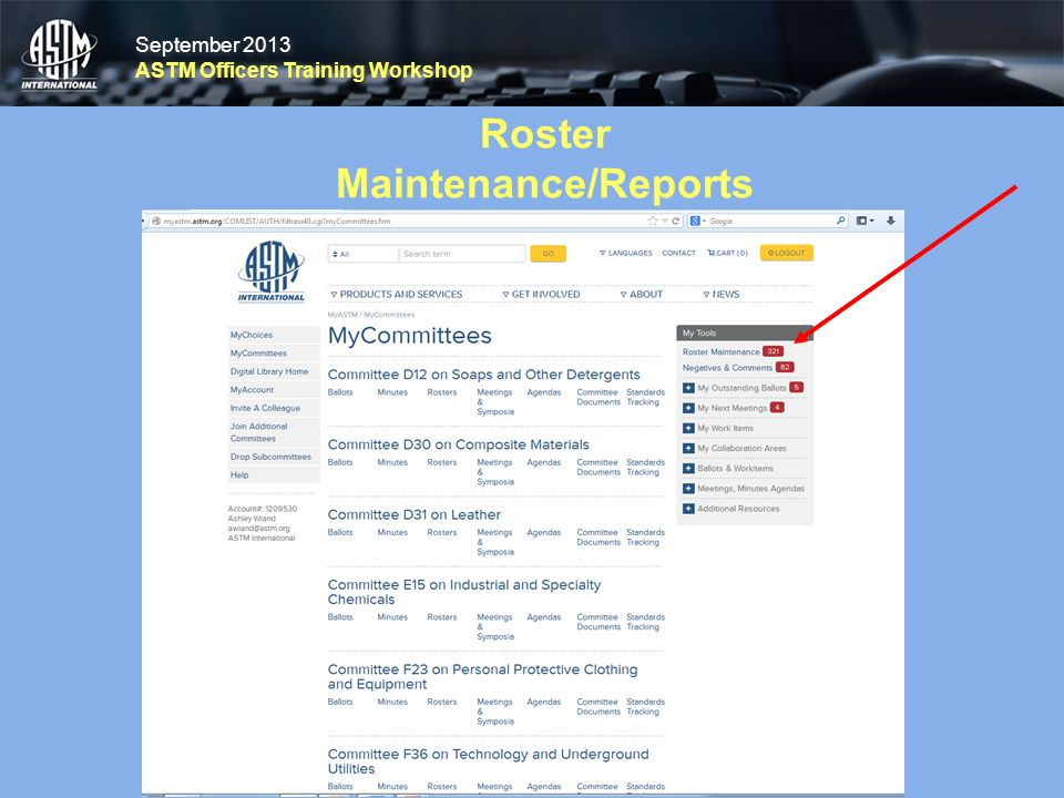 September 2013 ASTM Officers Training Workshop September 2013 ASTM Officers Training Workshop Roster Maintenance/Reports 44