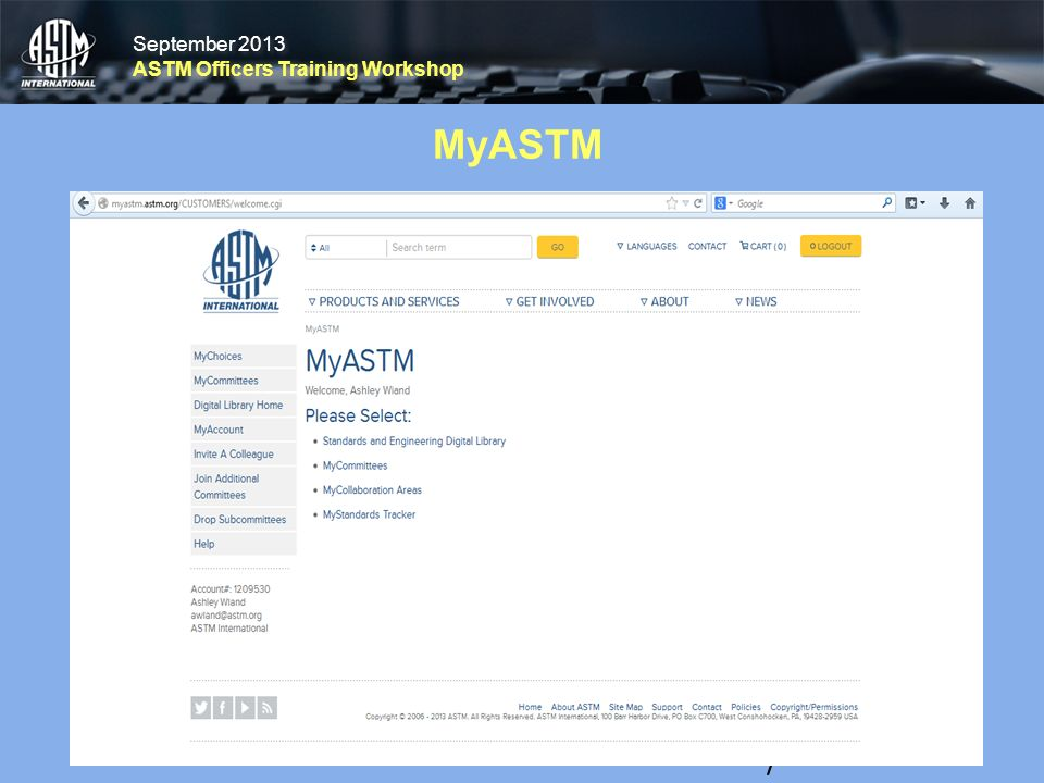 September 2013 ASTM Officers Training Workshop September 2013 ASTM Officers Training Workshop MyASTM 7