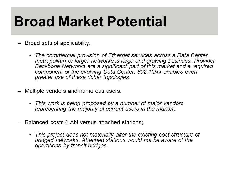 Broad Market Potential –Broad sets of applicability.