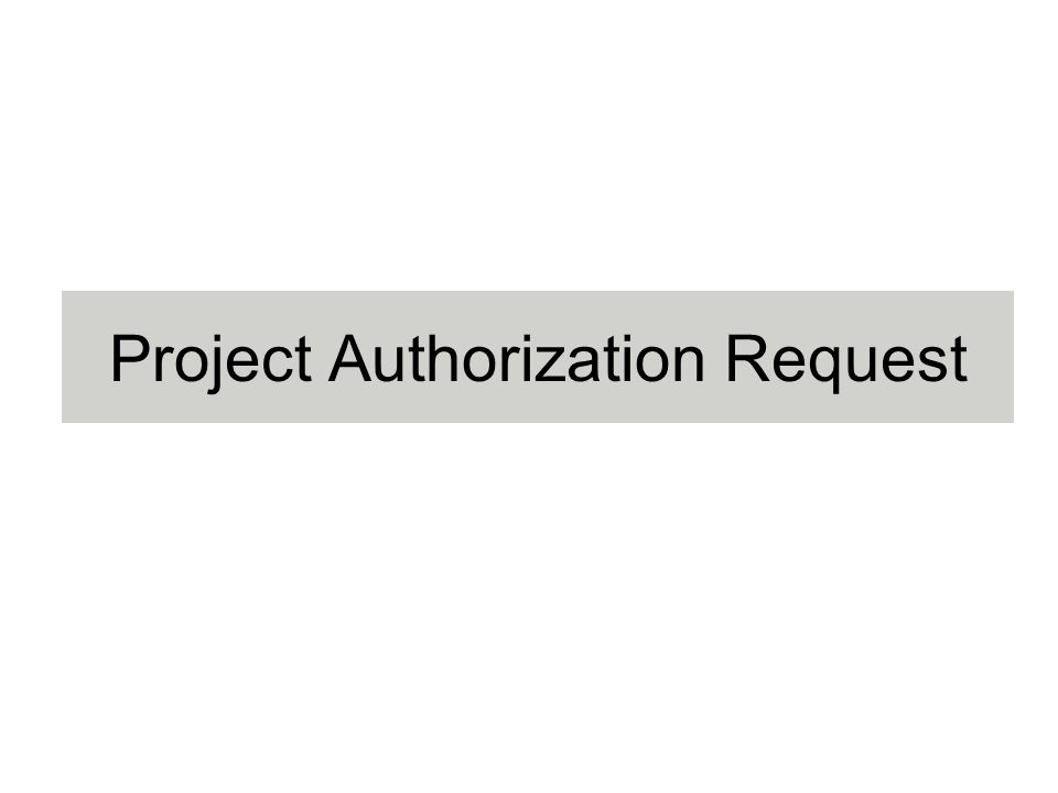 Project Authorization Request