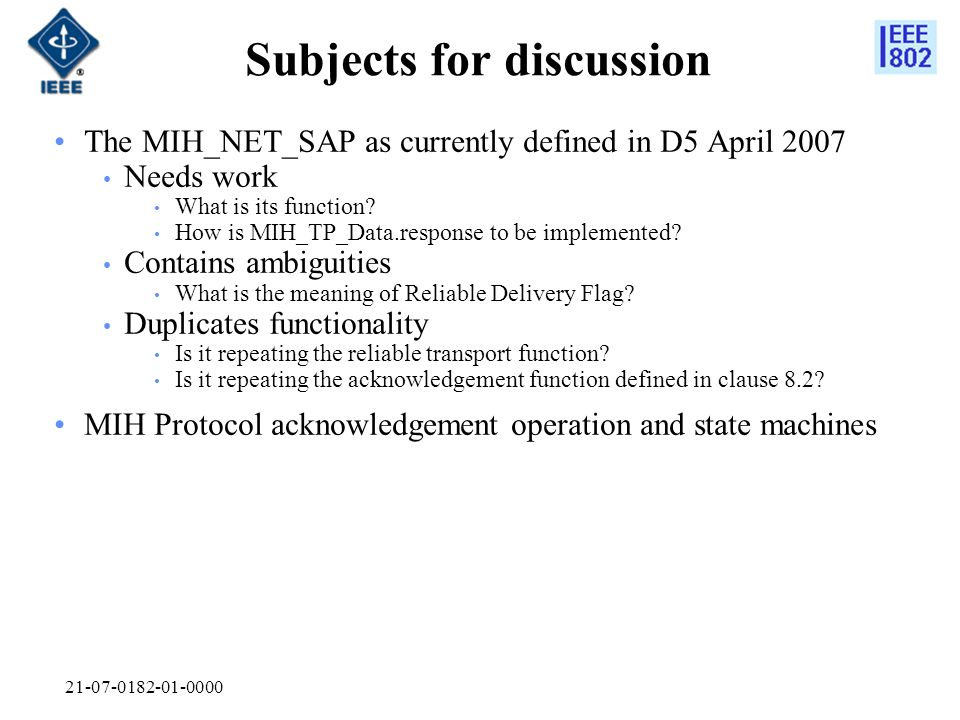 21-07-0182-01-0000 Subjects for discussion The MIH_NET_SAP as currently defined in D5 April 2007 Needs work What is its function.