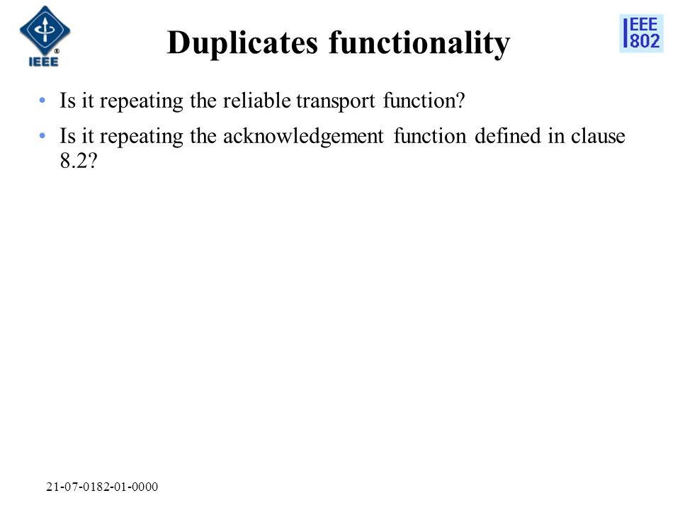 21-07-0182-01-0000 Duplicates functionality Is it repeating the reliable transport function.