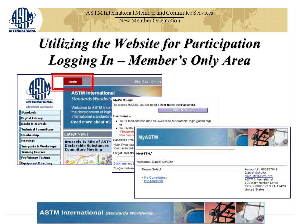 ASTM International Member and Committee Services New Member Orientation Utilizing the Website for Participation Logging In – Members Only Area