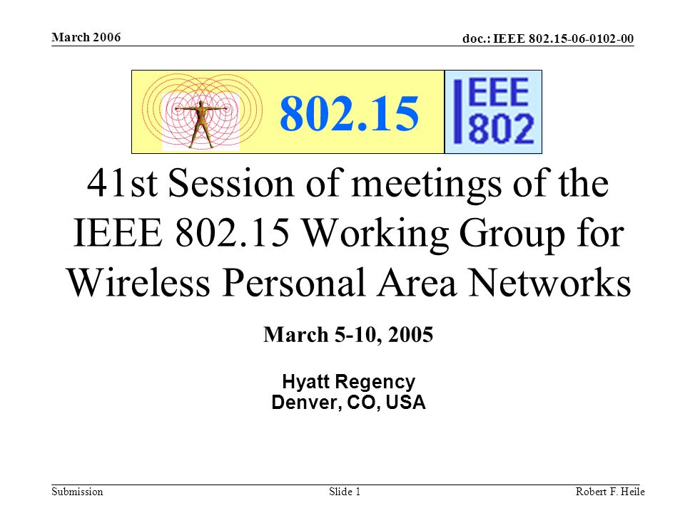 doc.: IEEE 802.15-06-0102-00 Submission March 2006 Robert F.