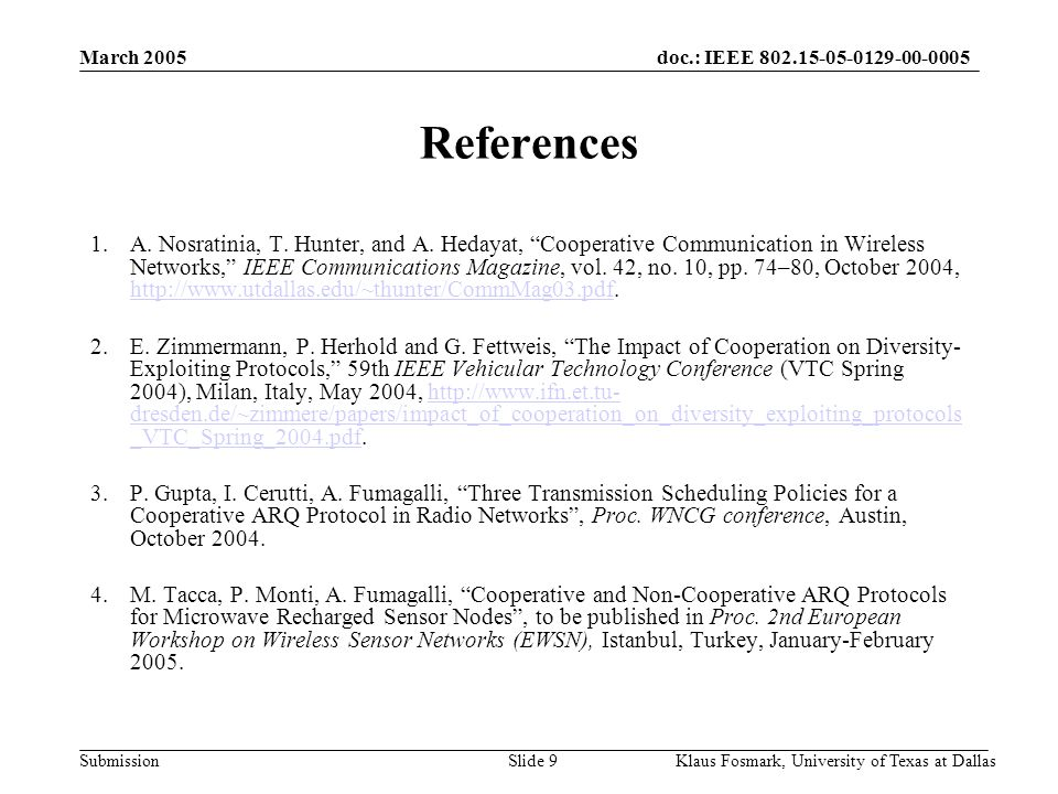 doc.: IEEE 802.15-05-0129-00-0005 Submission March 2005 Klaus Fosmark, University of Texas at DallasSlide 9 References 1.A.