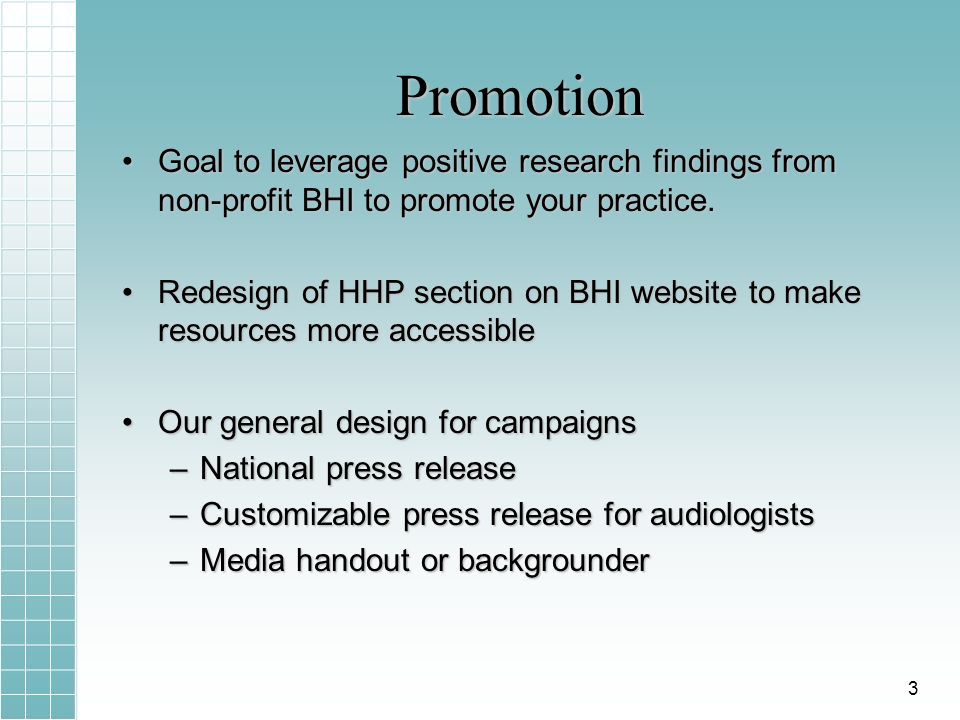 Promotion Goal to leverage positive research findings from non-profit BHI to promote your practice.Goal to leverage positive research findings from non-profit BHI to promote your practice.