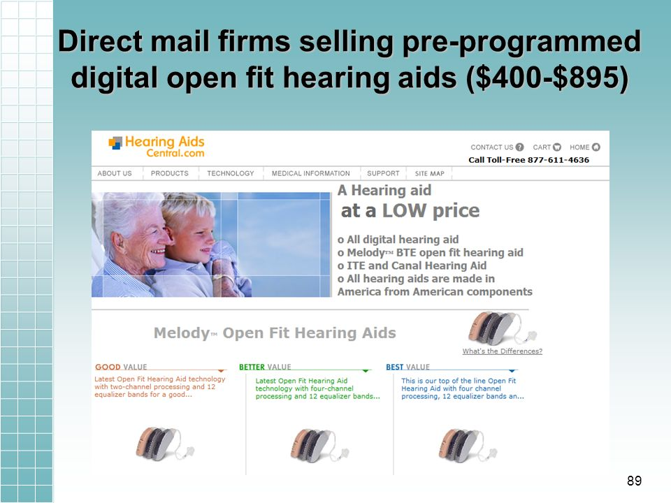 Direct mail firms selling pre-programmed digital open fit hearing aids ($400-$895) 89