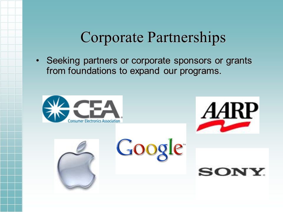 Corporate Partnerships Seeking partners or corporate sponsors or grants from foundations to expand our programs.Seeking partners or corporate sponsors or grants from foundations to expand our programs.