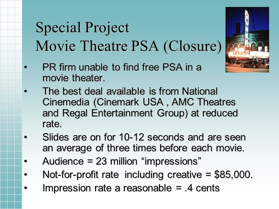 Special Project Movie Theatre PSA (Closure) PR firm unable to find free PSA in a movie theater.PR firm unable to find free PSA in a movie theater.