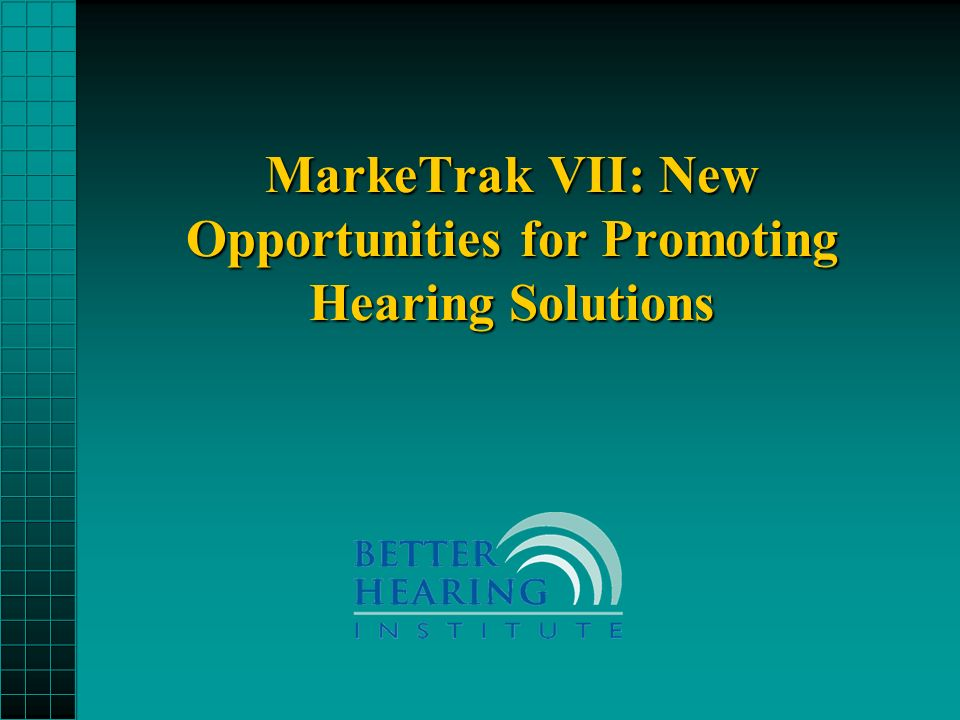 MarkeTrak VII: New Opportunities for Promoting Hearing Solutions