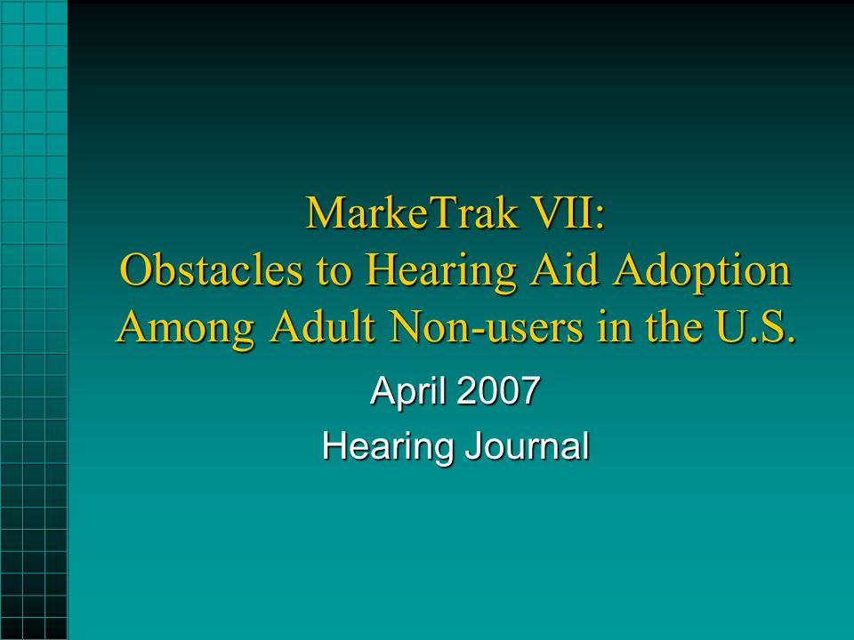 MarkeTrak VII: Obstacles to Hearing Aid Adoption Among Adult Non-users in the U.S.