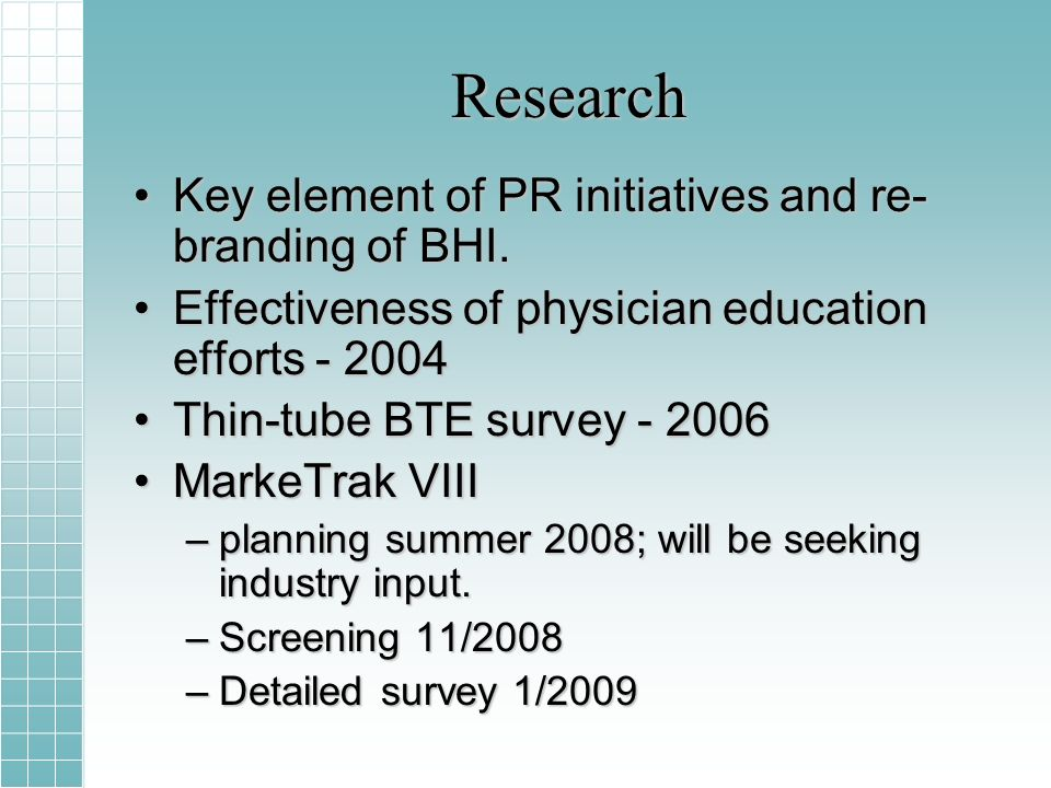 Research Key element of PR initiatives and re- branding of BHI.Key element of PR initiatives and re- branding of BHI.