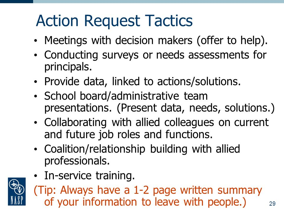 29 Action Request Tactics Meetings with decision makers (offer to help).