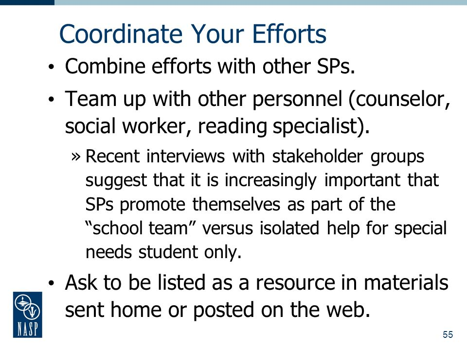 55 Coordinate Your Efforts Combine efforts with other SPs.