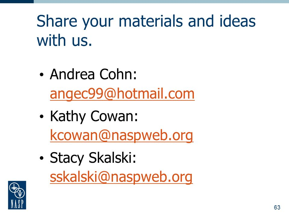 63 Share your materials and ideas with us.