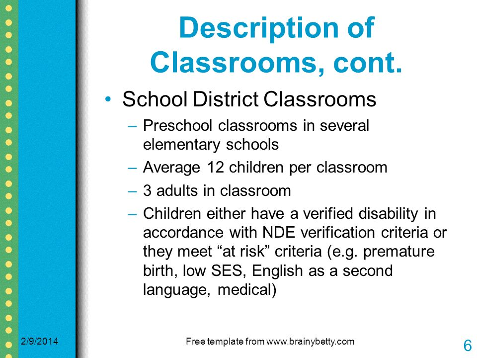 Description of Classrooms, cont.