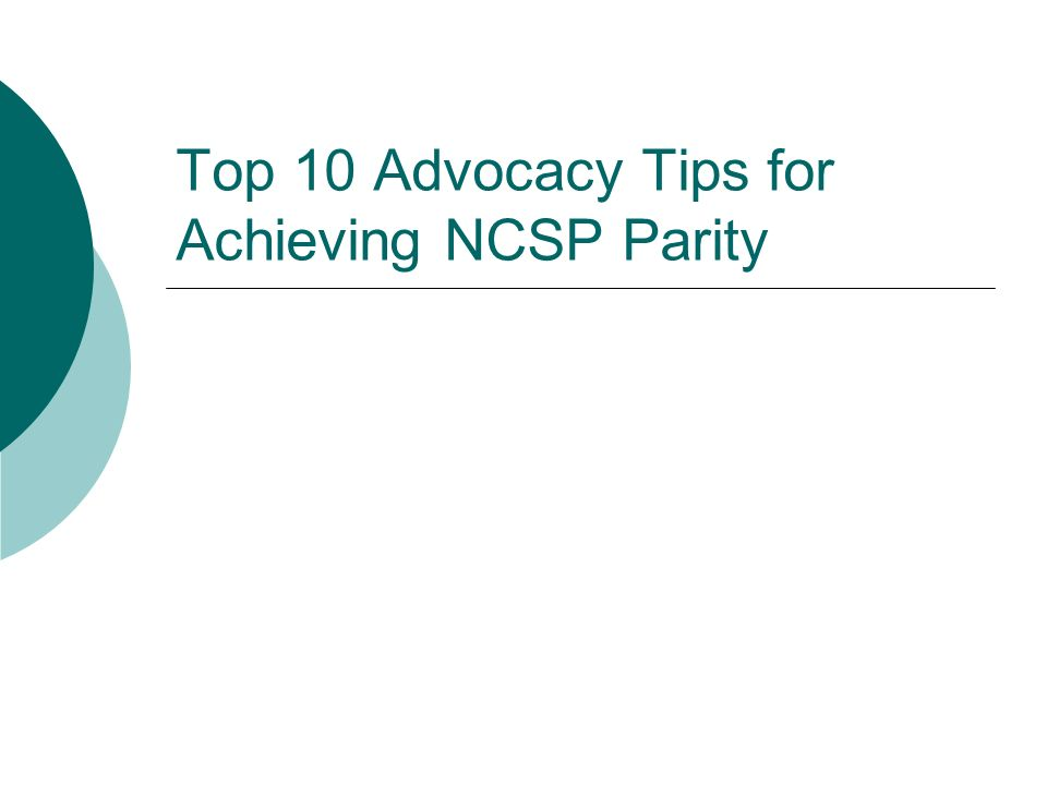 Top 10 Advocacy Tips for Achieving NCSP Parity