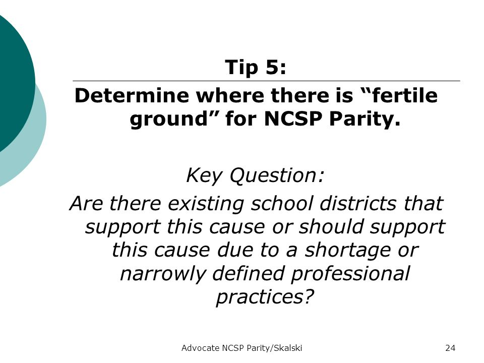 Advocate NCSP Parity/Skalski24 Tip 5: Determine where there is fertile ground for NCSP Parity.