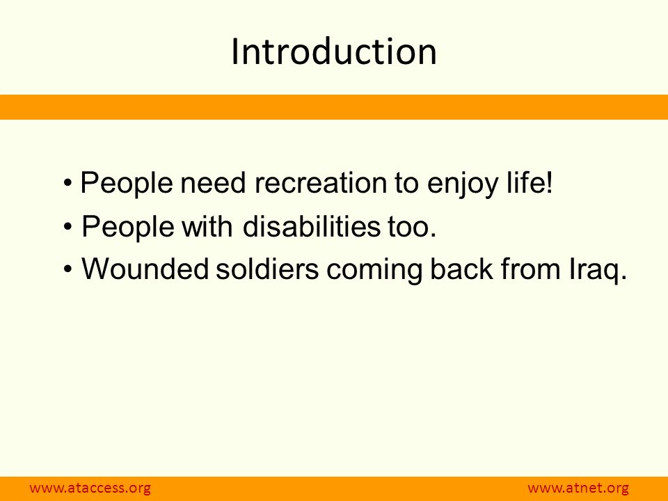 www.ataccess.org www.atnet.org Introduction People need recreation to enjoy life.
