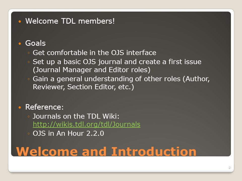 Welcome and Introduction Welcome TDL members.