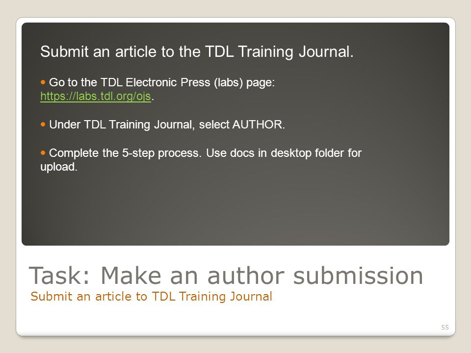 Task: Make an author submission Submit an article to TDL Training Journal 55 Submit an article to the TDL Training Journal.