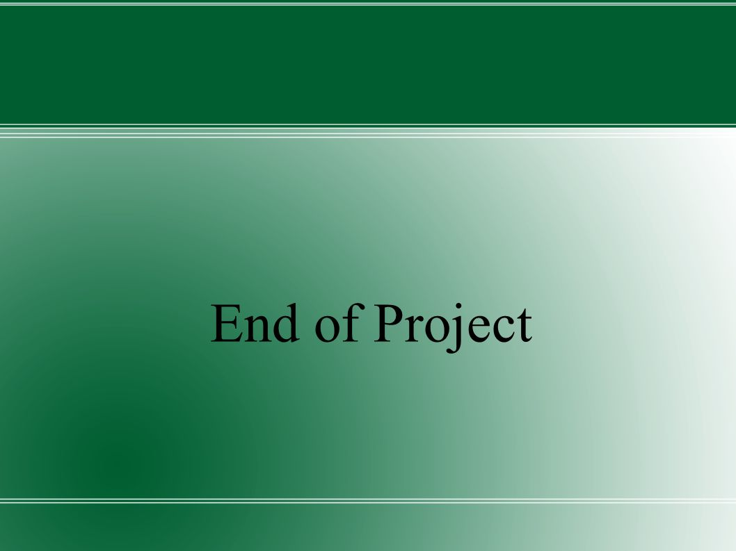 End of Project