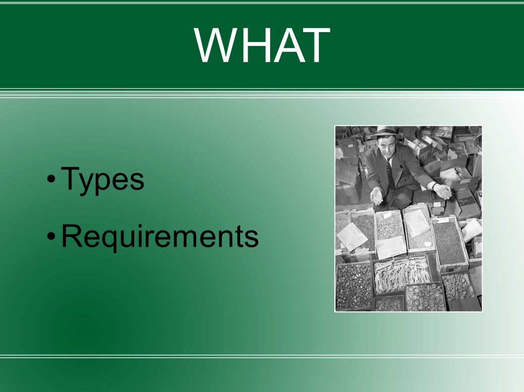 WHAT Types Requirements