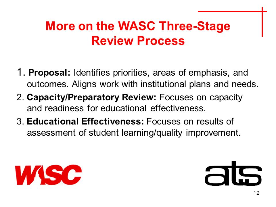 12 More on the WASC Three-Stage Review Process 1.