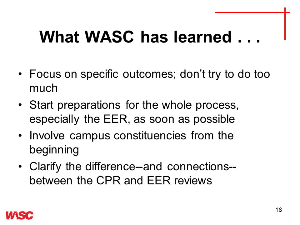 18 What WASC has learned...
