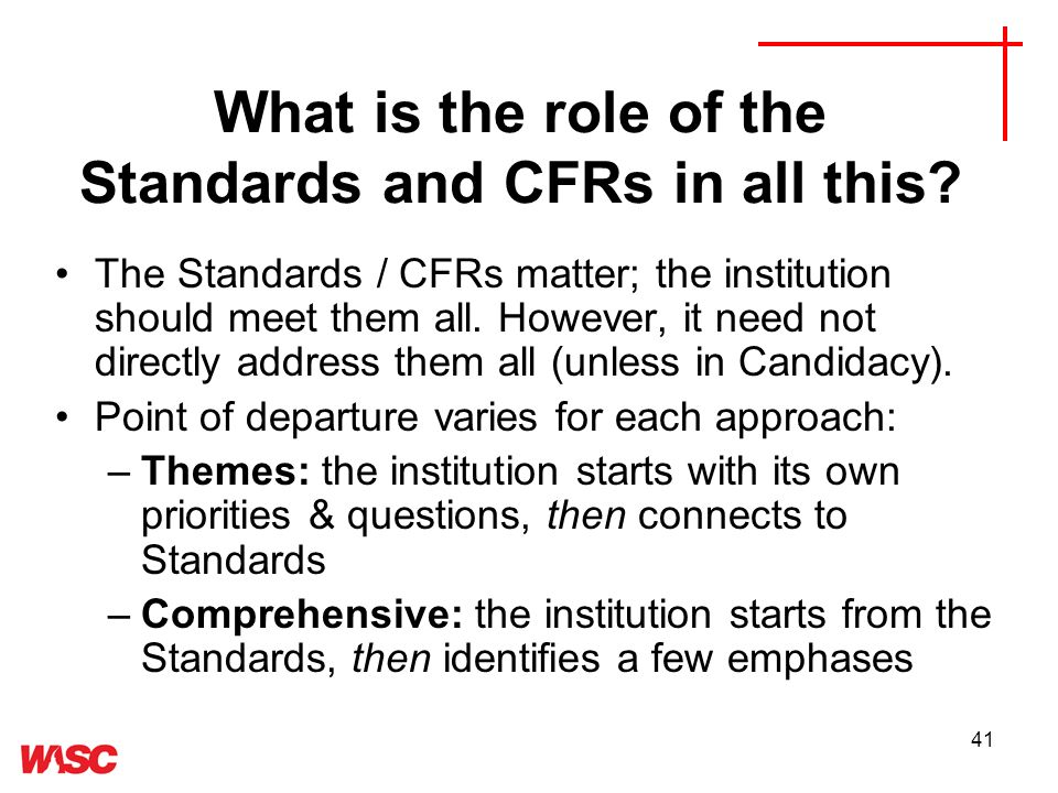 41 What is the role of the Standards and CFRs in all this.