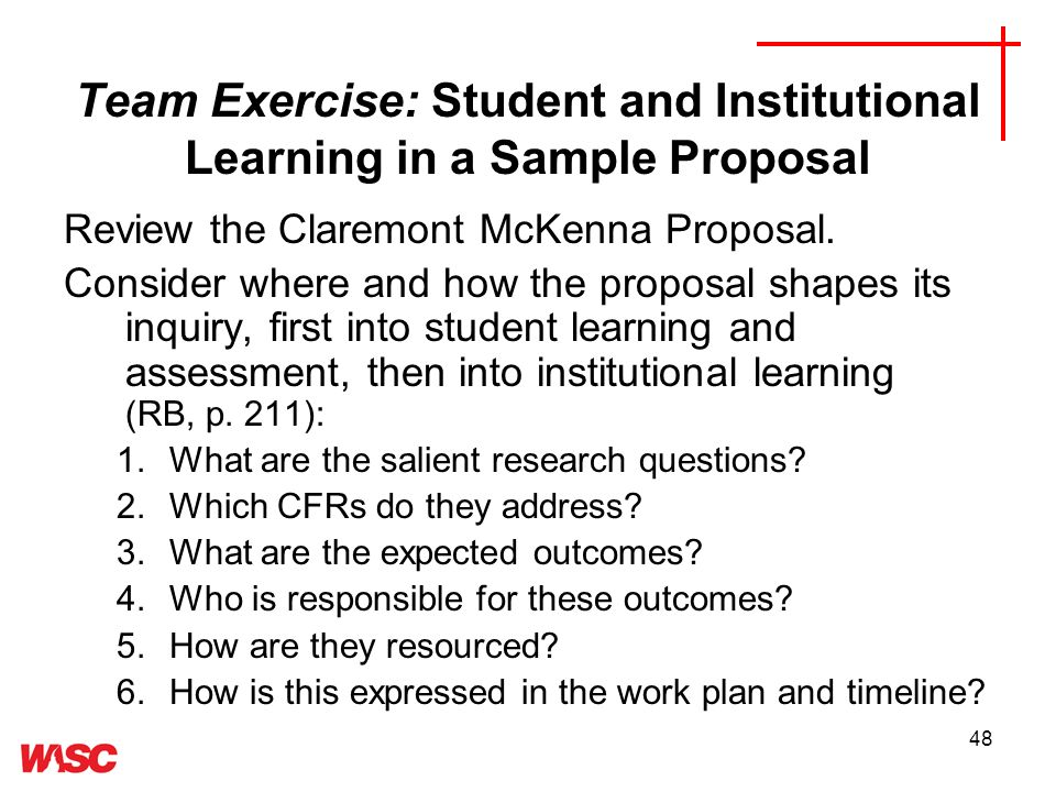 48 Team Exercise: Student and Institutional Learning in a Sample Proposal Review the Claremont McKenna Proposal.