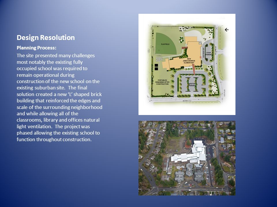 Design Resolution Planning Process: The site presented many challenges most notably the existing fully occupied school was required to remain operational during construction of the new school on the existing suburban site.
