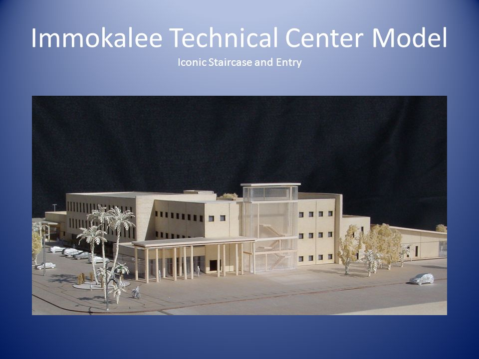 Immokalee Technical Center Model Iconic Staircase and Entry