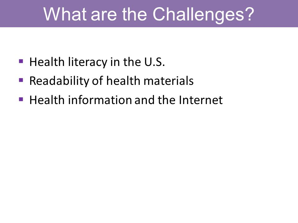 What are the Challenges. Health literacy in the U.S.