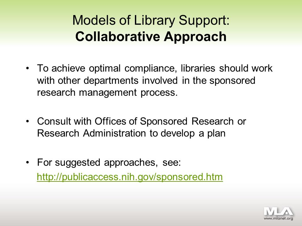 Models of Library Support: Collaborative Approach To achieve optimal compliance, libraries should work with other departments involved in the sponsored research management process.