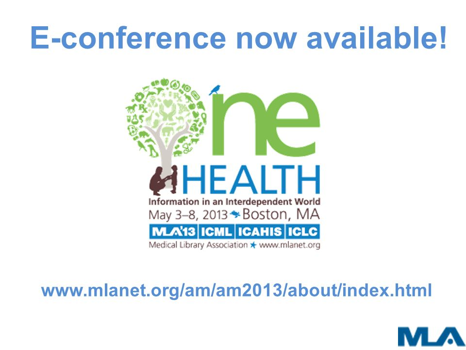 E-conference now available! www.mlanet.org/am/am2013/about/index.html