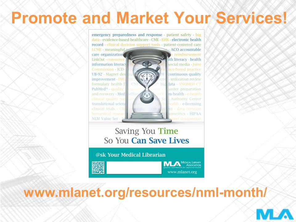 Promote and Market Your Services! www.mlanet.org/resources/nml-month/