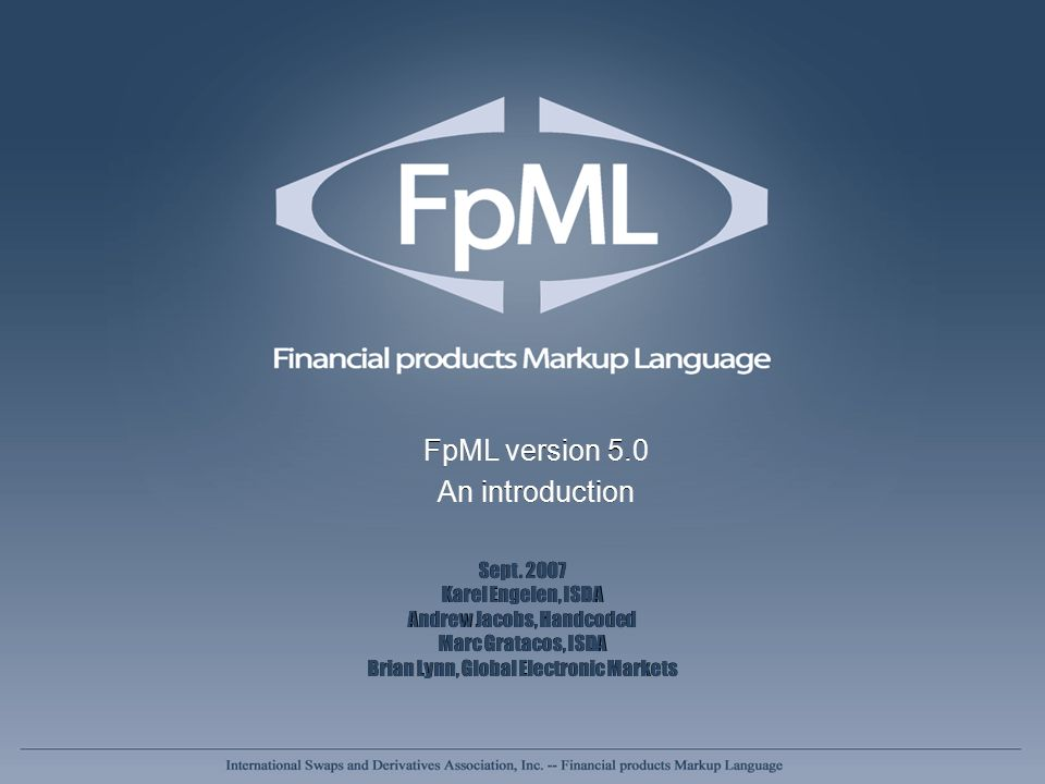 FpML version 5.0 An introduction FpML version 5.0 An introduction Sept.